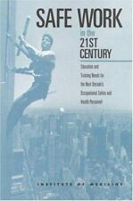 Safe Work in the 21st Century by Institute of Medicine, National Academy Press,