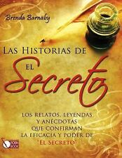 Las historias de El Secreto: Los relatos, leyendas y anécdotas que confirman la
