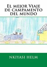 El Mejor Viaje de Campamento Del Mundo by Nkiyasi Helm (2013, Paperback)