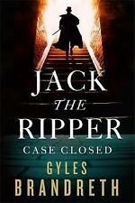 Jack the Ripper: Case Closed by Gyles Brandreth (Hardback, 2017)