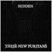 THESE NEW PURITANS - HIDDEN  CD NEU