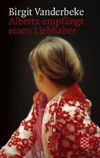 Alberta empfängt einen Liebhaber von Birgit Vanderbeke (2007, Taschenbuch)