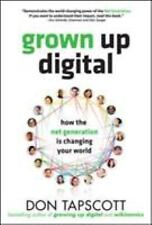 NEW - Grown Up Digital: How the Net Generation is Changing Your World