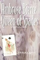 Ambrose Bierce and the Queen of Spades: A Mystery