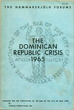 The Dominican Republic Crisis 1965: Legal Aspects Hammarskjöld Forum PB 1966  W7
