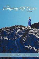 The Jumping-off Place by Dolores White Kiser (2010, Paperback)