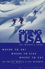 Skiing USA: The Insider's Guide: Where to Ski, Where to Stay, Where to Eat in