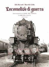 LOCOMOTIVE DI GUERRA VOL. 2  - RICCARDI ALDO, GRILLO MARCELLO - PEGASO (FIRENZE
