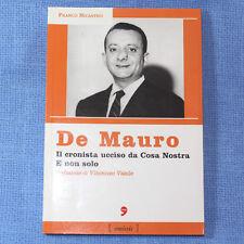 Franco Nicastro DE MAURO Il Cronista ucciso da Cosa Nostra...ed. l'Unità 2006