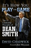Its How You Play the Game: The 12 Leadership Prin