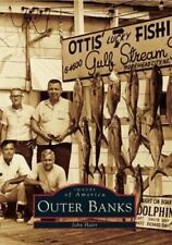 Images of America: Outer Banks, North Carolina by John Hairr (1999, Paperback)