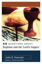 40 Questions about Baptism and the Lord's Supper (Paperback or Softback)