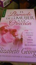 El Llamado de la Mujer a la Oracion, Haz Tu Deseo de Orar... , Elizabet George