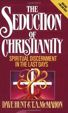 The Seduction of Christianity: Spiritual Discernment in the Last Days by Dave Hu
