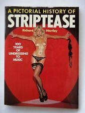 A PICTORIAL HISTORY OF STRIPTEASE PAR RICHARD WORTLEY - EN ANGLAIS