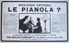 PUBLICITÉ DE PRESSE 1909 AVEZ-VOUS ENTENDU LE PIANOLA PIANO THE AEOLIAN C°