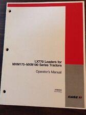 Original Case LX770 Loader for MXM175-MXM190 Tractor Owner Operator's Manual
