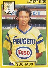 N°247 LAURENT CROCI FC.SOCHAUX VIGNETTE PANINI FOOTBALL 92 STICKER 1992