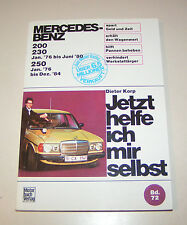 Reparaturanleitung Mercedes 200 / 230 / 250 - W 123 - ab 1976!