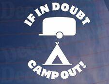 En cas de doute camp out! autocollant-idéal pour voiture/caravane/camping-car/camping-car/window