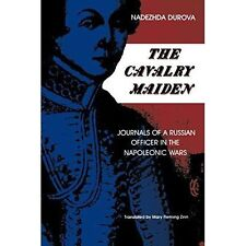 The Cavalry Maiden: Journals of a Russian Officer in the Napoleonic-ExLibrary