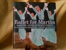 BALLET FOR MARTHA JAN GREENBERG SANDRA JORDAN STATED FE 2010 SIGNED BRIAN FLOCA.