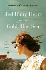 Red Ruby Heart in a Cold Blue Sea: A Novel (Florine Series) by Rogers, Morgan C