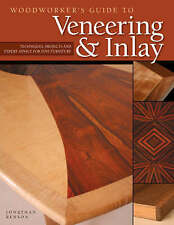 Woodworker's Guide to Veneering & Inlay (SC) by Jonathan Benson (Paperback,...