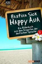 Happy Aua 2 von Bastian Sick (2008, Taschenbuch)