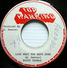 RUDDY THOMAS Look What You Have Done 45 Reggae TOP RANKING #241
