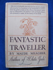 FANTASTIC TRAVELLER by MAUD MEAGHER - First Edition