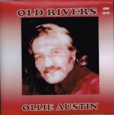 "OLLIE AUSTIN Brand New CD ""OLD RIVERS"" 13 tracks COUNTRY MUSIC"
