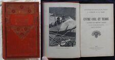 P] Jacquin & Fabre ENTRE CIEL ET TERRE (relié) 1914 Roman