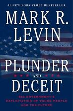 Plunder and Deceit  (ExLib) by Mark R. Levin