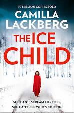 The Ice Child (Patrik Hedstrom and Erica Falck, Book 9), Lackberg, Camilla, New