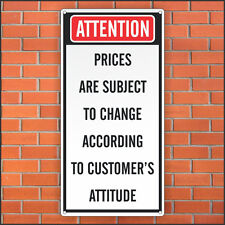 Funny Customer Service Business Sign - prices are subject to change - Funny Sign