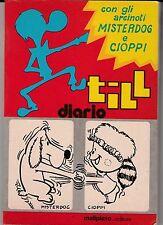 Diario TILL della Malipiero - con Misterdog e Cioppi - Illustratissimo - Nuovo