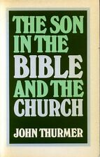 Thurmer, John THE SON IN THE BIBLE AND THE CHURCH Paperback BOOK
