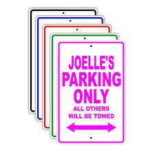 Joelle's Parking Only All Others Will Be Towed Name Novelty Metal Aluminum Sign