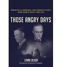 THOSE ANGRY DAYS by LYNNE OLSON America's Fight Over World War II HARDCOVER