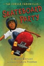 Skateboard Party: The Carver Chronicles, Book Two, English, Karen