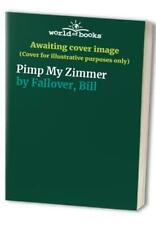 Pimp My Zimmer by Fallover, Bill Hardback Book The Cheap Fast Free Post