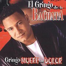 New: El Gringo De La Bachata: Gringo Muere De Dolor  Audio CD