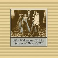 RICK WAKEMAN - THE SIX WIVES OF HENRY VIII  CD NEU
