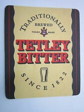 Beer Coaster ~ TETLEY Bitter ~ Traditionally Brewed Since 1822 ~ Northampton, UK