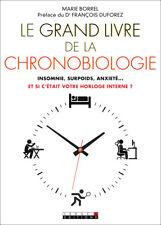 LE GRAND LIVRE DE LA CHRONOBIOLOGIE - MARIE BORREL ET FRANCOIS DUFOREZ