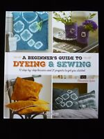 A Beginner's Guide to Dyeing and Sewing by Clémentine Lubin 9781782215554