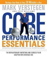 Core Performance Essentials Revolutionary Nutrition and Exercise Plan Verstegen