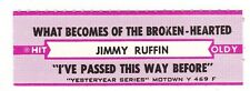 Juke Box Strip JIMMY RUFFIN - What Becomes Of the Broken-Hearted / I've Passed T