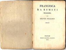 Libro Francesco da Rimini Tragedia Palazzo Signorile Silvio Pellico Firenze 1825